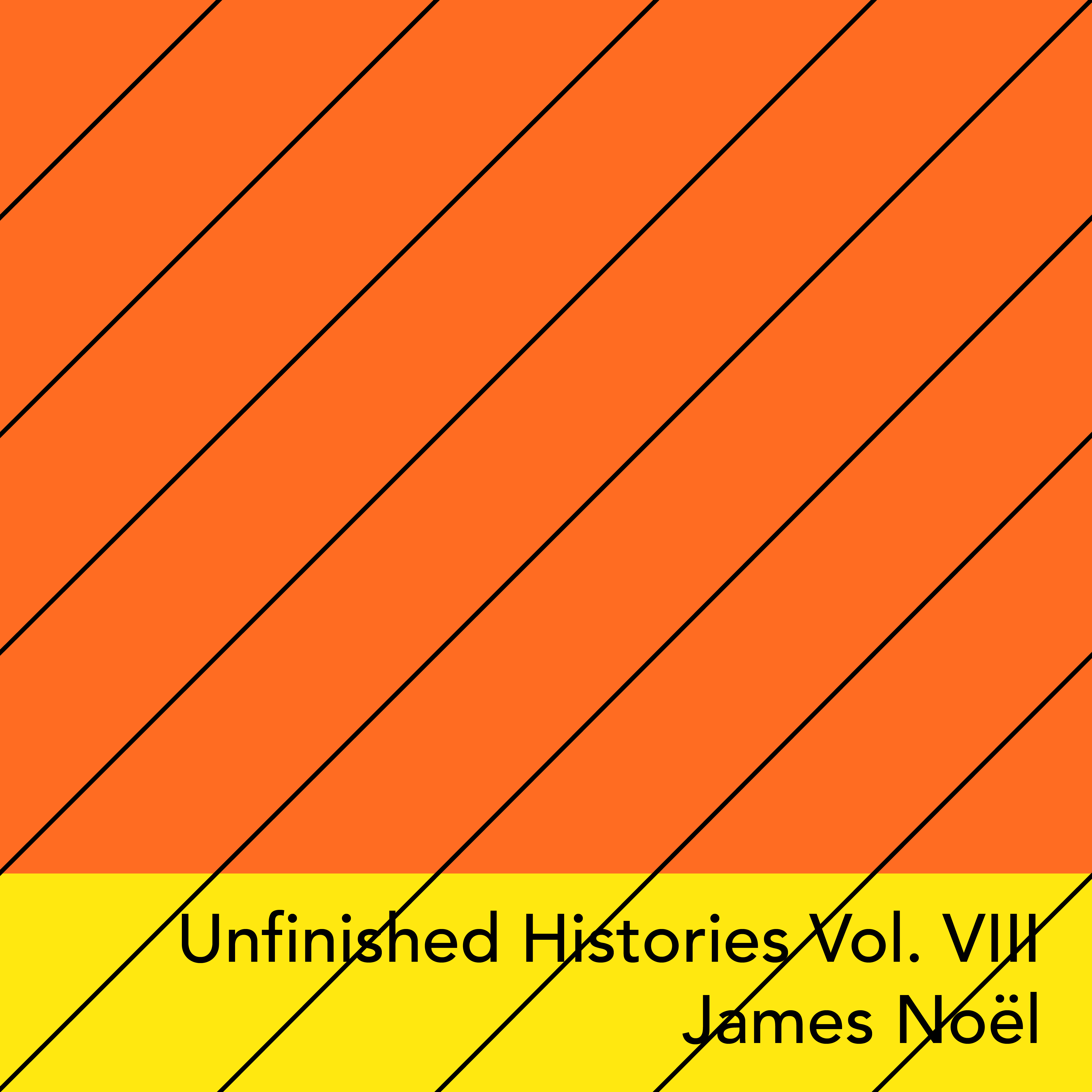 Minimalistische Grafik, Horizontale Linien und der Text: Unfinished Histories 8, James Noël